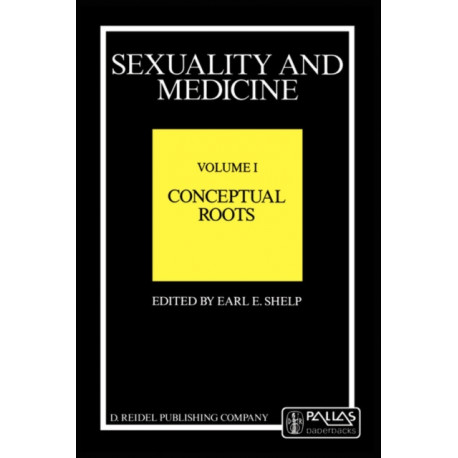 Sexuality and Medicine: Volume I: Conceptual Roots