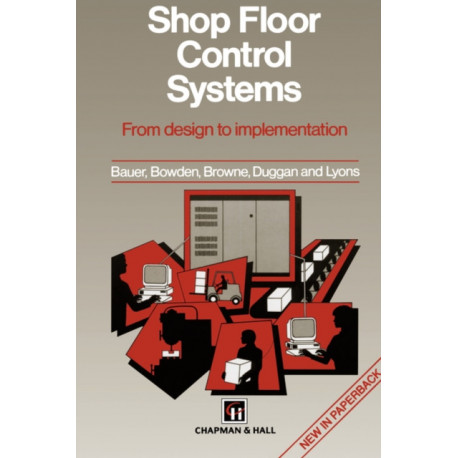Shop Floor Control Systems: From design to implementation