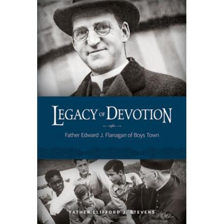 Legacy of Devotion: Father Edward J. Flanagan of Boys Town