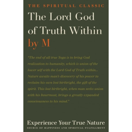The Lord God of Truth within: Experience Your True Nature, Source of Happiness and Spiritual Fulfillment