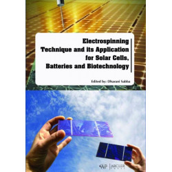 Electrospinning Technique and its Application for Solar Cells, Batteries and Biotechnology