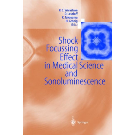 Shock Focussing Effect in Medical Science and Sonoluminescence