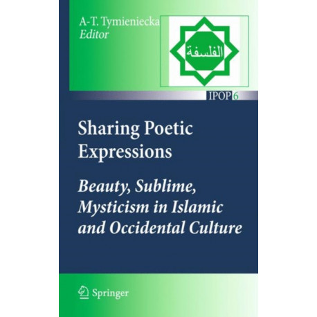 Sharing Poetic Expressions: Beauty, Sublime, Mysticism in Islamic and Occidental Culture
