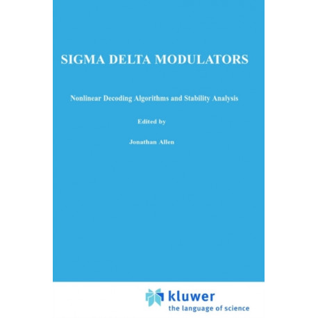 Sigma Delta Modulators: Nonlinear Decoding Algorithms and Stability Analysis