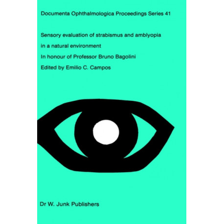 Sensory Evaluation of Strabismus and Amblyopia in a Natural Environment: Volume in Honour of Professor B. Bagolini