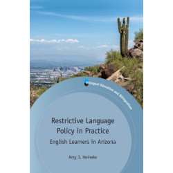 Restrictive Language Policy in Practice: English Learners in Arizona