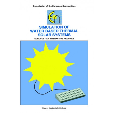 Simulation of Water Based Thermal Solar Systems: EURSOL - An Interactive Program
