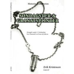 Søndagstur & granatsplinter: drengeliv under 2. verdenskrig hvor Danmark var besat af tyskerne