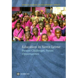 Education in Sierra Leone: Present Challenges, Future Opportunities