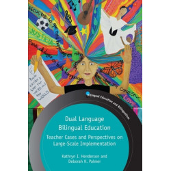 Dual Language Bilingual Education: Teacher Cases and Perspectives on Large-Scale Implementation