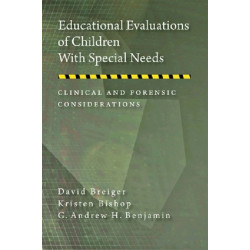 Educational Evaluations of Children With Special Needs: Clinical and Forensic Considerations