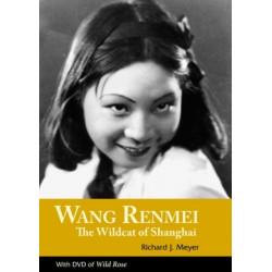 Wang Renmei: The Wildcat of Shanghai