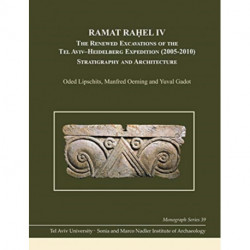 Ramat Rahel IV: The Renewed Excavations by the Tel Aviv-Heidelberg Expedition (2005-2010): Stratigraphy and Architecture