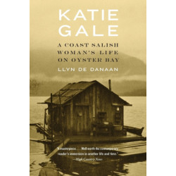 Katie Gale: A Coast Salish Woman's Life on Oyster Bay