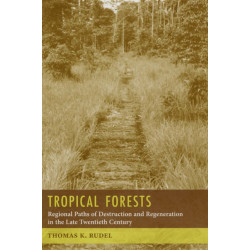 Tropical Forests: Regional Paths of Destruction and Regeneration in the Late Twentieth Century