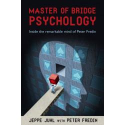 Master of Bridge Psychology: Inside the Remarkable Mind of Peter Fredin
