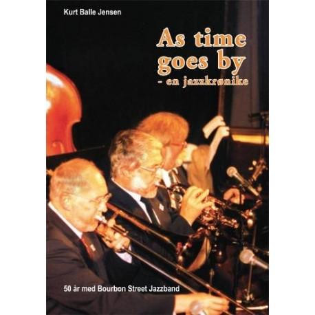 As time goes by - en jazzkrønike: 50 år med Bourbon Street Jazzband