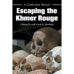 Escaping the Khmer Rouge: A Cambodian Memoir