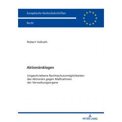 Aktionarsklagen: Ungeschriebene Rechtsschutzmoeglichkeiten Des Aktionars Gegen Massnahmen Der Verwaltungsorgane
