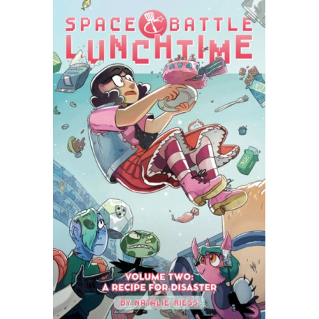 Space Battle Lunchtime Volume 2: A Recipe for Disaster