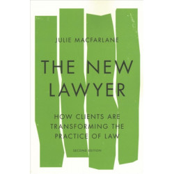 The New Lawyer, Second Edition: How Clients Are Transforming the Practice of Law