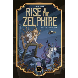 Rise of the Zelphire Book One: Of Bark and Sap