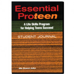 Essential Proteen, Student Journal: A Life Skills Program for Helping Teens Succeed