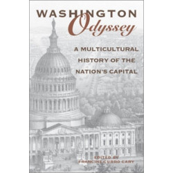 Washington Odyssey: A Multicultural History of the Nation's Capital