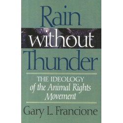 Rain Without Thunder: The Ideology of the Animal Rights Movement