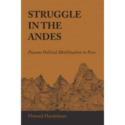 Struggle in the Andes: Peasant Political Mobilization in Peru