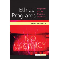 Ethical Programs: Hospitality and the Rhetorics of Software