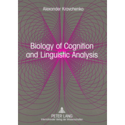 Biology of Cognition and Linguistic Analysis: From Non-Realist Linguistics to a Realistic Language Science