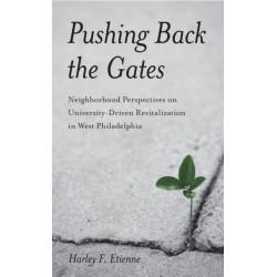 Pushing Back the Gates: Neighborhood Perspectives on University-Driven Revitalization in West Philadelphia