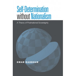 Self-Determination without Nationalism: A Theory of Postnational Sovereignty
