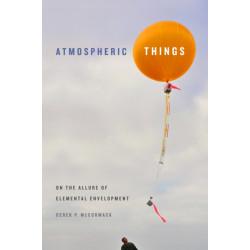 Atmospheric Things: On the Allure of Elemental Envelopment