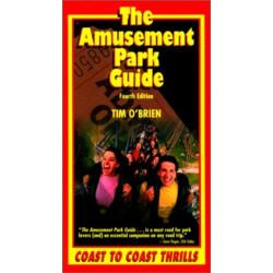 The Amusement Park Guide, 4th: Coast to Coast Thrills