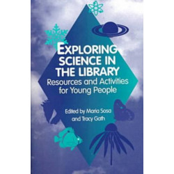 Exploring Science in the Library: Resources and Activities for Young People