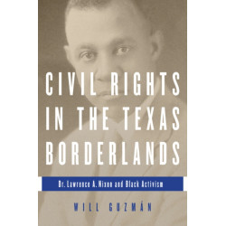 Civil Rights in the Texas Borderlands: Dr. Lawrence A. Nixon and Black Activism