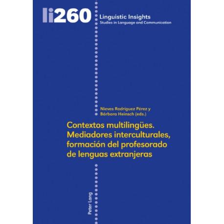 Contextos Multilingues. Mediadores Interculturales, Formacion del Profesorado de Lenguas Extranjeras