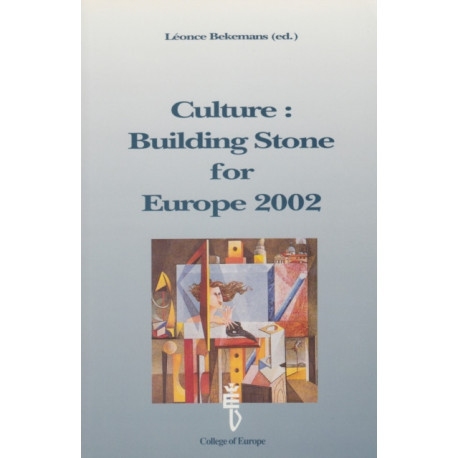 Culture: Building Stone for Europe 2002 - Reflections and Perspectives