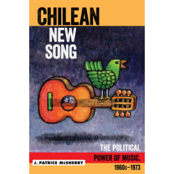 Chilean New Song: The Political Power of Music, 1960s - 1973