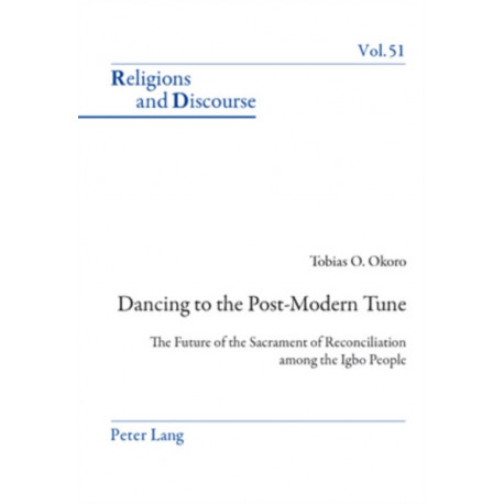 Dancing to the Post-Modern Tune: The Future of the Sacrament of Reconciliation among the Igbo People