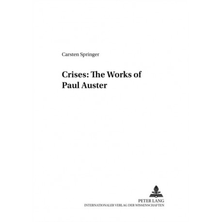 Crises: The Works of Paul Auster