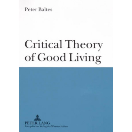 Critical Theory of Good Living