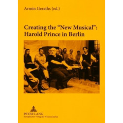Creating the New Musical: Harold Prince in Berlin