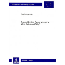 Cross-Border Bank Mergers: Who Gains and Why?