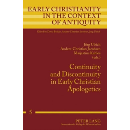 Continuity and Discontinuity in Early Christian Apologetics