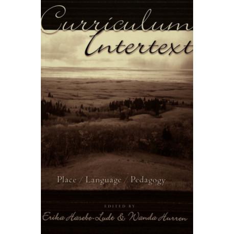 Curriculum Intertext: Place/Language/Pedagogy