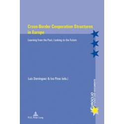 Cross-Border Cooperation Structures in Europe: Learning from the Past, Looking to the Future