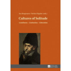 Cultures of Solitude: Loneliness - Limitation - Liberation